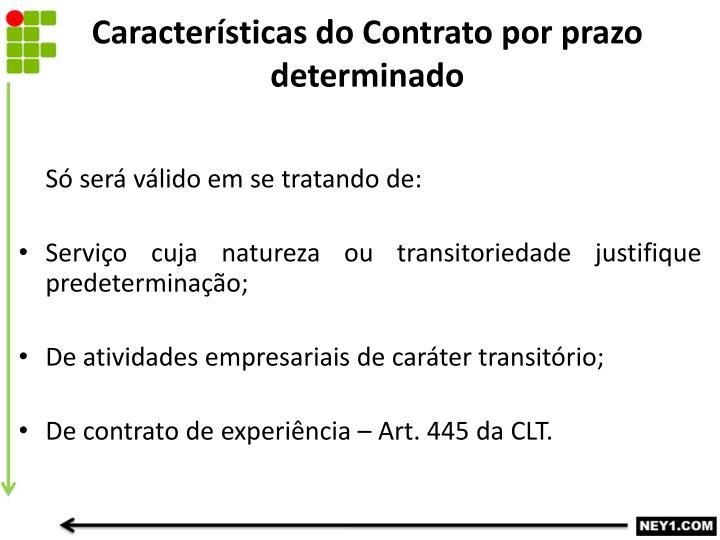 Características do Contrato por prazo determinado