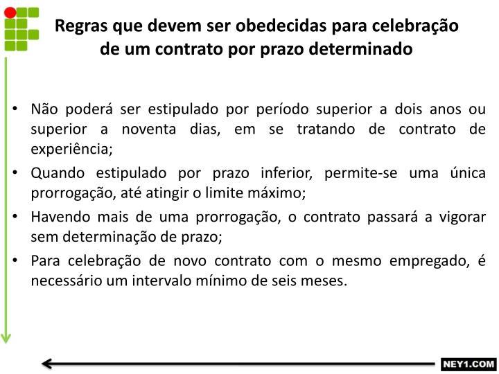 Regras que devem ser obedecidas para celebração de um contrato por prazo determinado