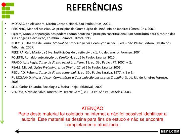 MORAES, de Alexandre. Direito Constitucional. São Paulo: Atlas, 2004.