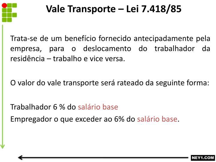 Vale Transporte – Lei 7.418/85