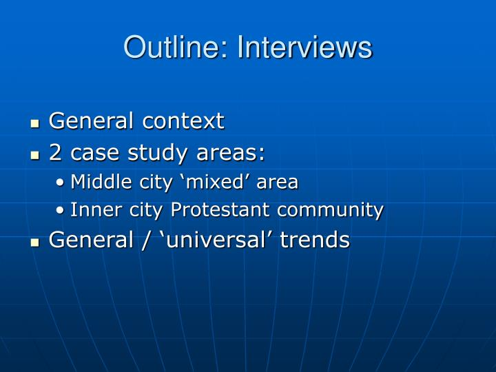 Outline: Interviews