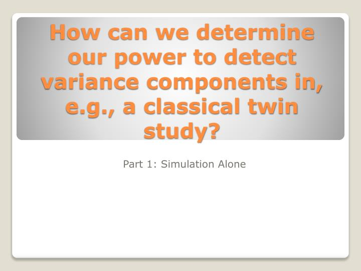 How can we determine our power to detect variance