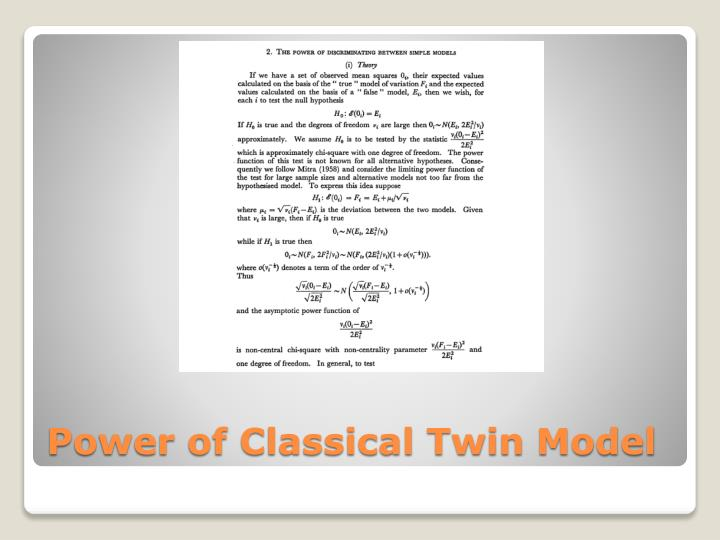 Power of Classical Twin Model