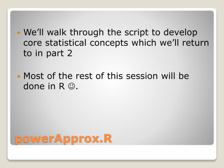 We'll walk through the script to develop core statistical concepts which we'll return to in part 2