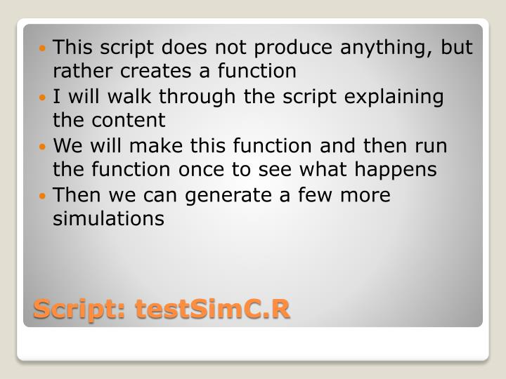 This script does not produce anything, but rather creates a function