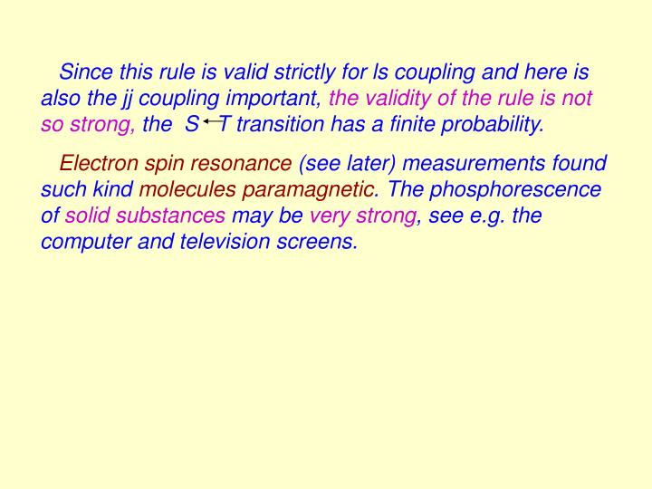 Since this rule is valid strictly for ls coupling and here is also the jj coupling important,