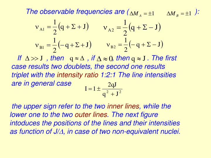 The observable frequencies are (                                  ):