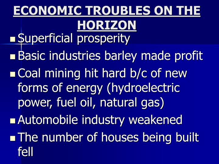 ECONOMIC TROUBLES ON THE HORIZON