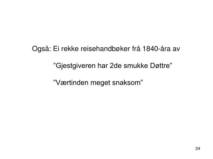 Også: Ei rekke reisehandbøker frå 1840-åra av
