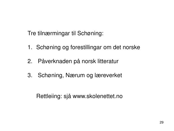 Tre tilnærmingar til Schøning: