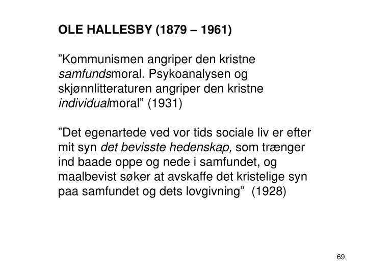 OLE HALLESBY (1879 – 1961)