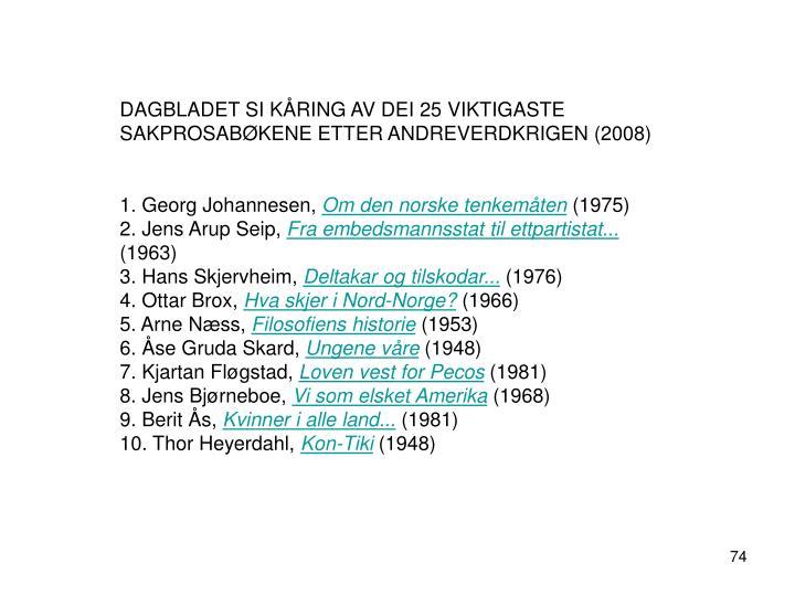 DAGBLADET SI KÅRING AV DEI 25 VIKTIGASTE SAKPROSABØKENE ETTER ANDREVERDKRIGEN (2008)