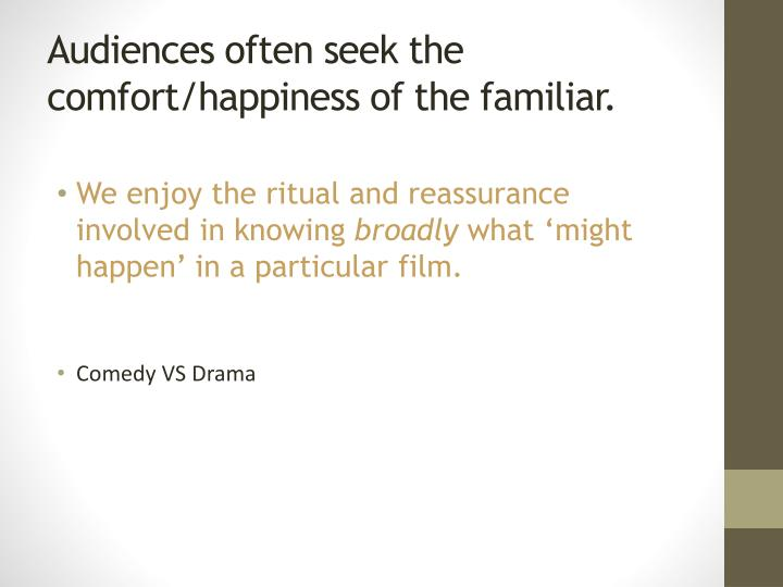 Audiences often seek the