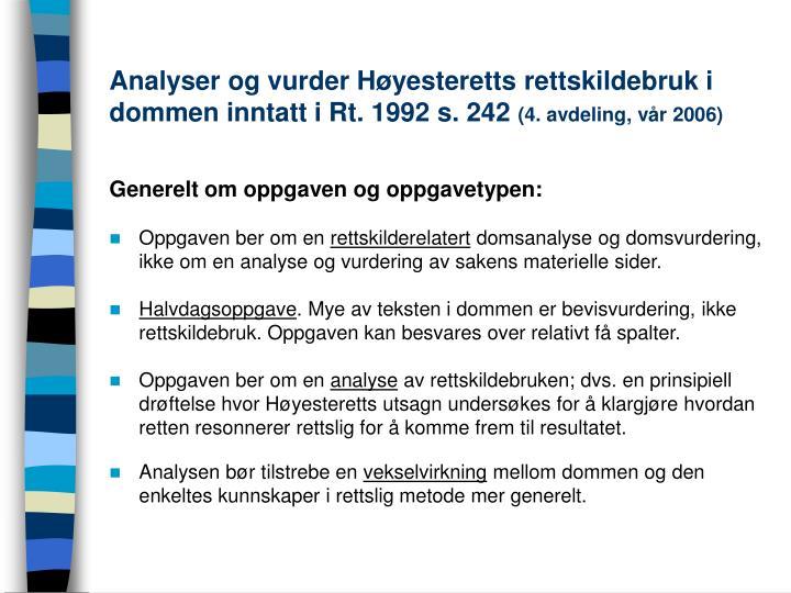 Analyser og vurder Høyesteretts rettskildebruk i dommen inntatt i Rt. 1992 s. 242