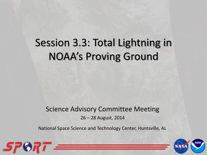 Session 3 3 total lightning in noaa s proving ground