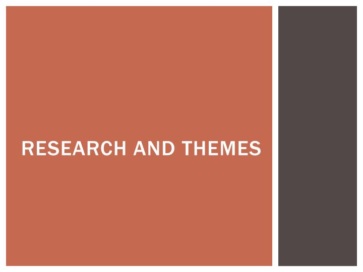 Research and themes