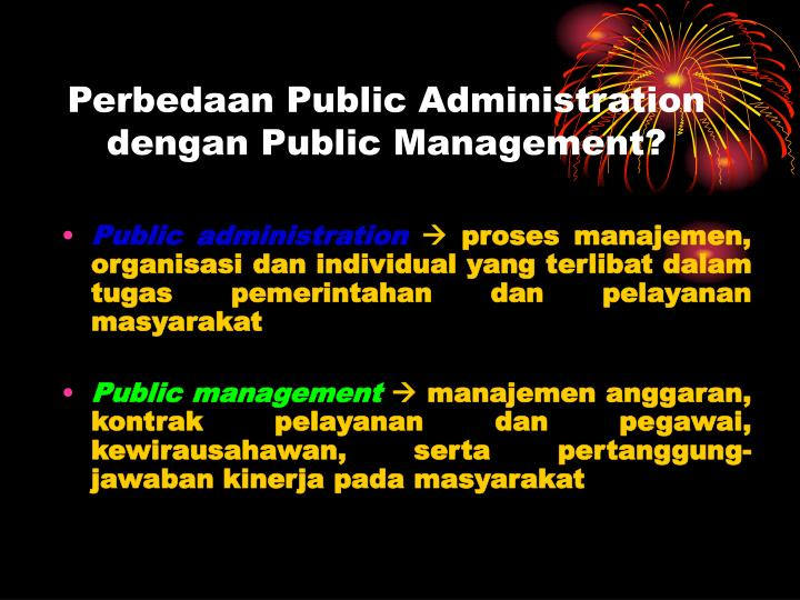 Perbedaan Public Administration dengan Public Management?