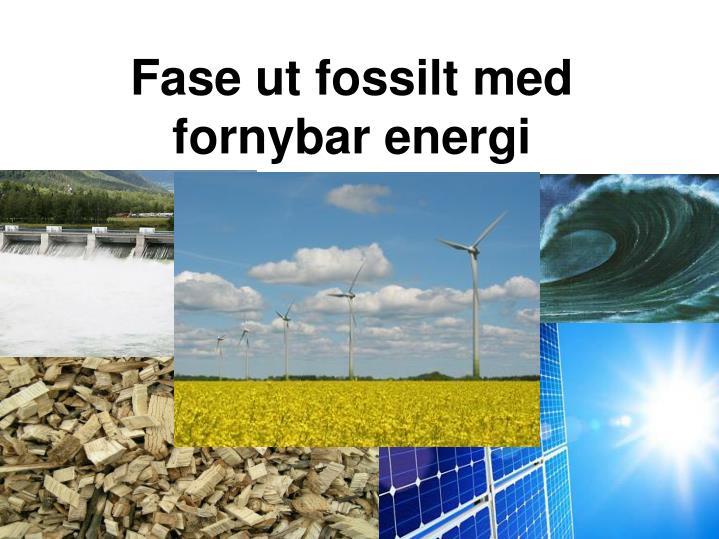 Fase ut fossilt med fornybar energi