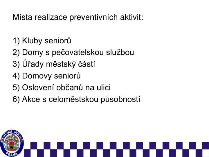 Místa realizace preventivních aktivit: