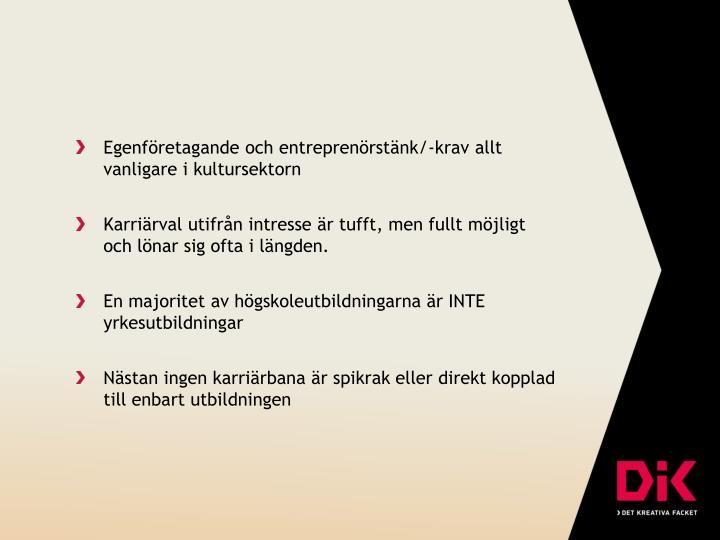 Egenföretagande och entreprenörstänk/-krav allt vanligare i kultursektorn