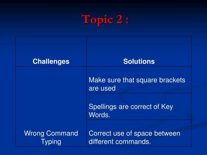 Topic 2 :