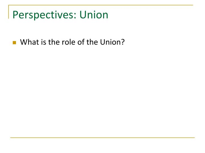 Perspectives: Union