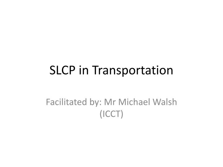 Slcp in transportation
