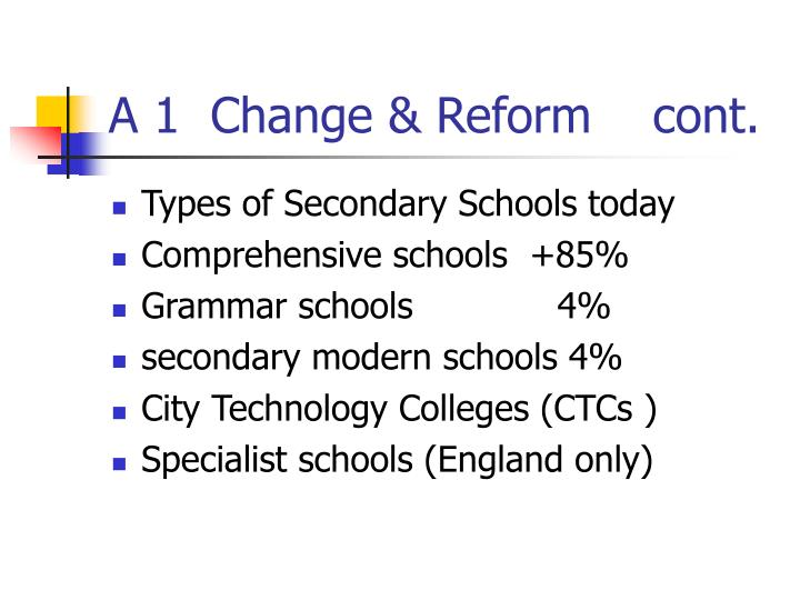 A 1  Change & Reform    cont.