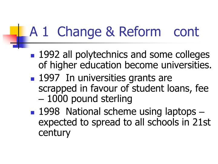 A 1  Change & Reform   cont