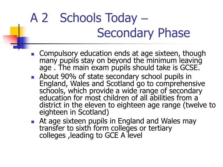 A 2   Schools Today