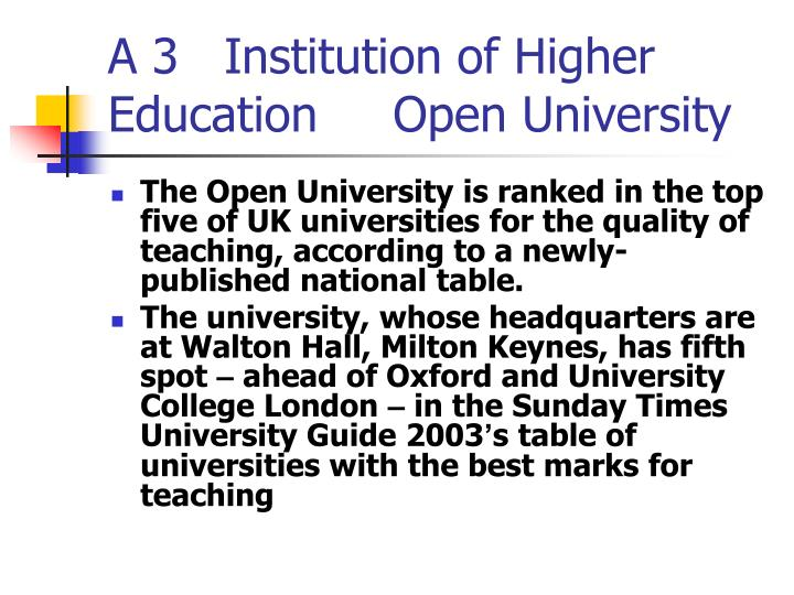 A 3   Institution of Higher Education     Open University