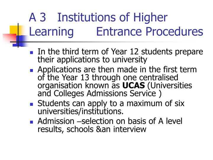 A 3   Institutions of Higher Learning      Entrance Procedures