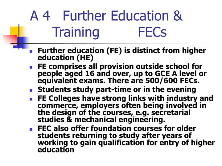 A 4   Further Education & 		Training         FECs