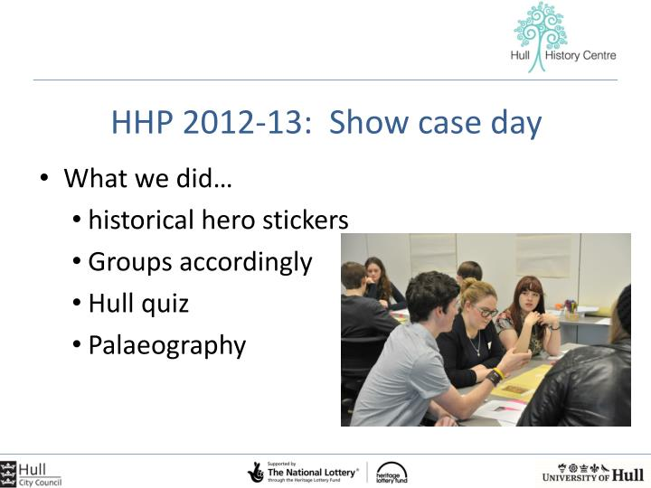 HHP 2012-13:  Show case day