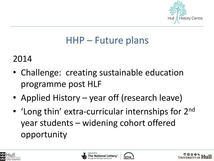 HHP – Future plans