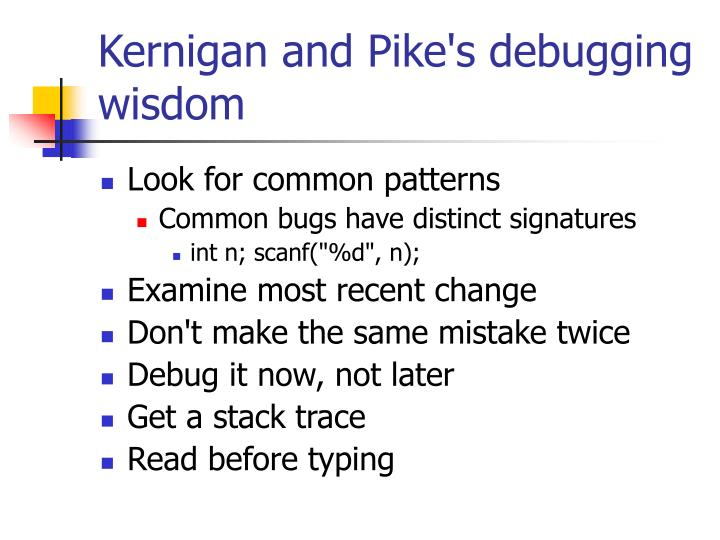 Kernigan and Pike's debugging wisdom