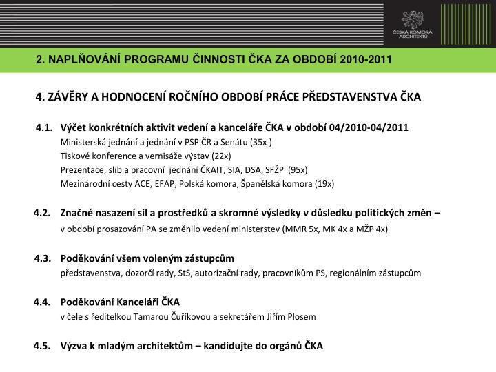 2. NAPLŇOVÁNÍ PROGRAMU ČINNOSTI ČKA ZA OBDOBÍ 2010-2011