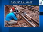 cabling rail gage