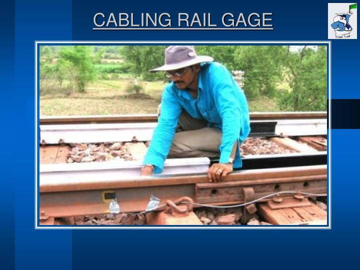 CABLING RAIL GAGE