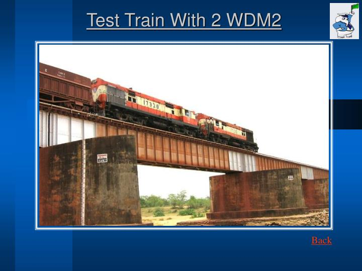 Test Train With 2 WDM2