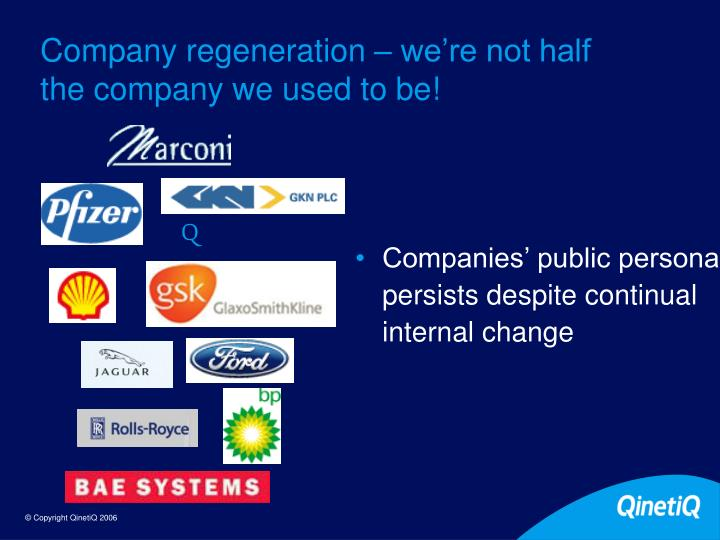 Company regeneration – we're not half the company we used to be!