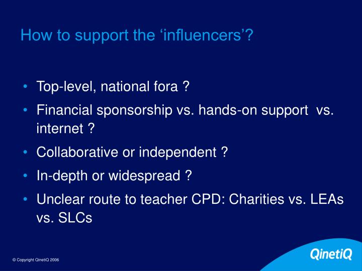 How to support the 'influencers'?