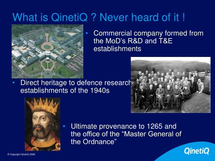 What is QinetiQ ? Never heard of it !