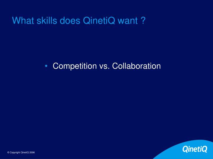 What skills does QinetiQ want ?
