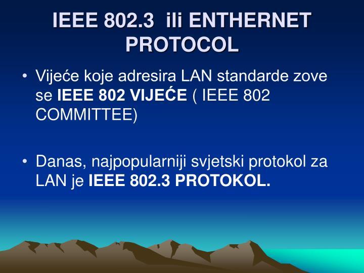 IEEE 802.3  ili ENTHERNET PROTOCOL
