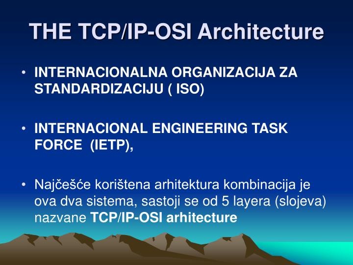 THE TCP/IP-OSI Architecture