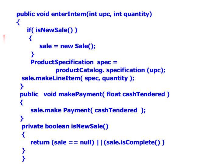 public void enterIntem(int upc, int quantity)