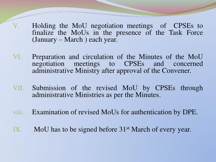 Holding the MoU negotiation meetings  of  CPSEs to finalize the MoUs in the presence of the Task Force (January – March ) each year.