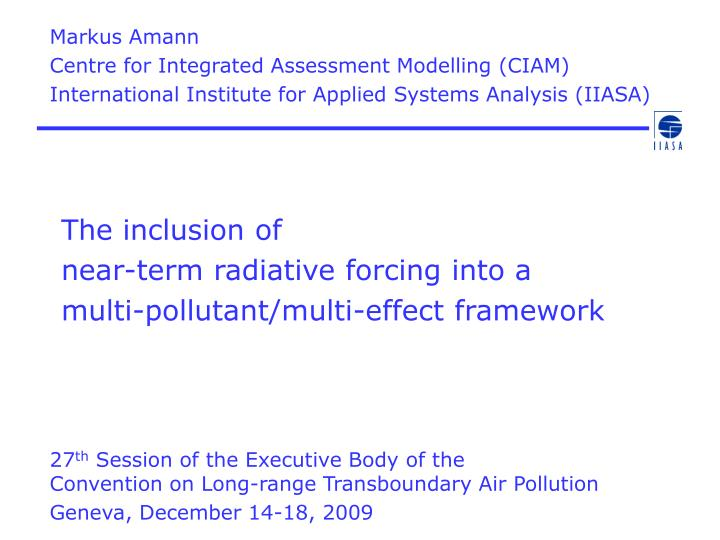 The inclusion of near term radiative forcing into a multi pollutant multi effect framework