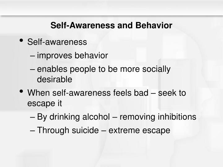 Self-Awareness and Behavior